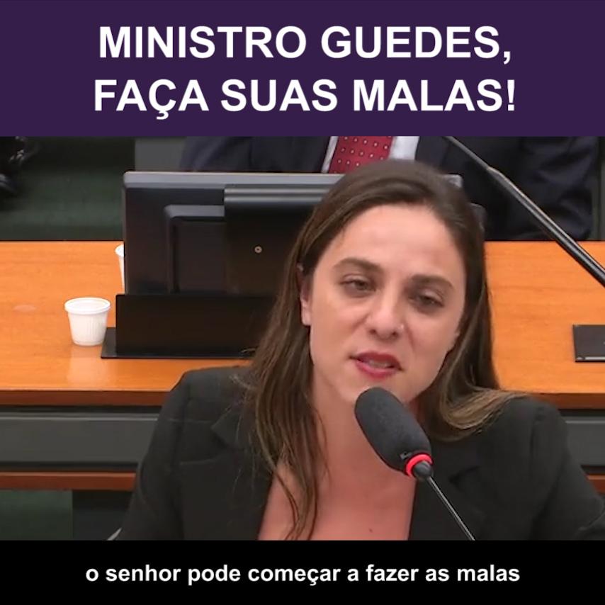 Deputada Fernanda pede que Ministro Guedes faça as malas!