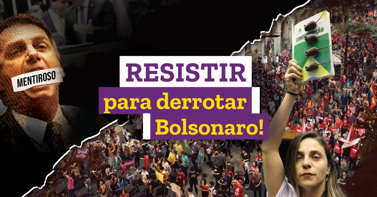 Resistir para derrotar Bolsonaro